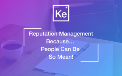 Reputation Management Because… People Can Be So Mean!