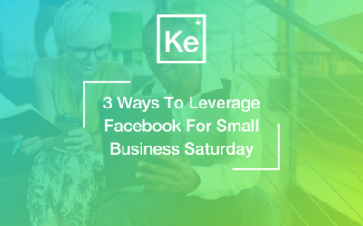 3 Ways To Leverage Facebook For Small Business Saturday