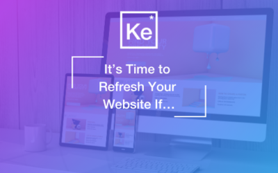 It's Time to Refresh Your Website If…