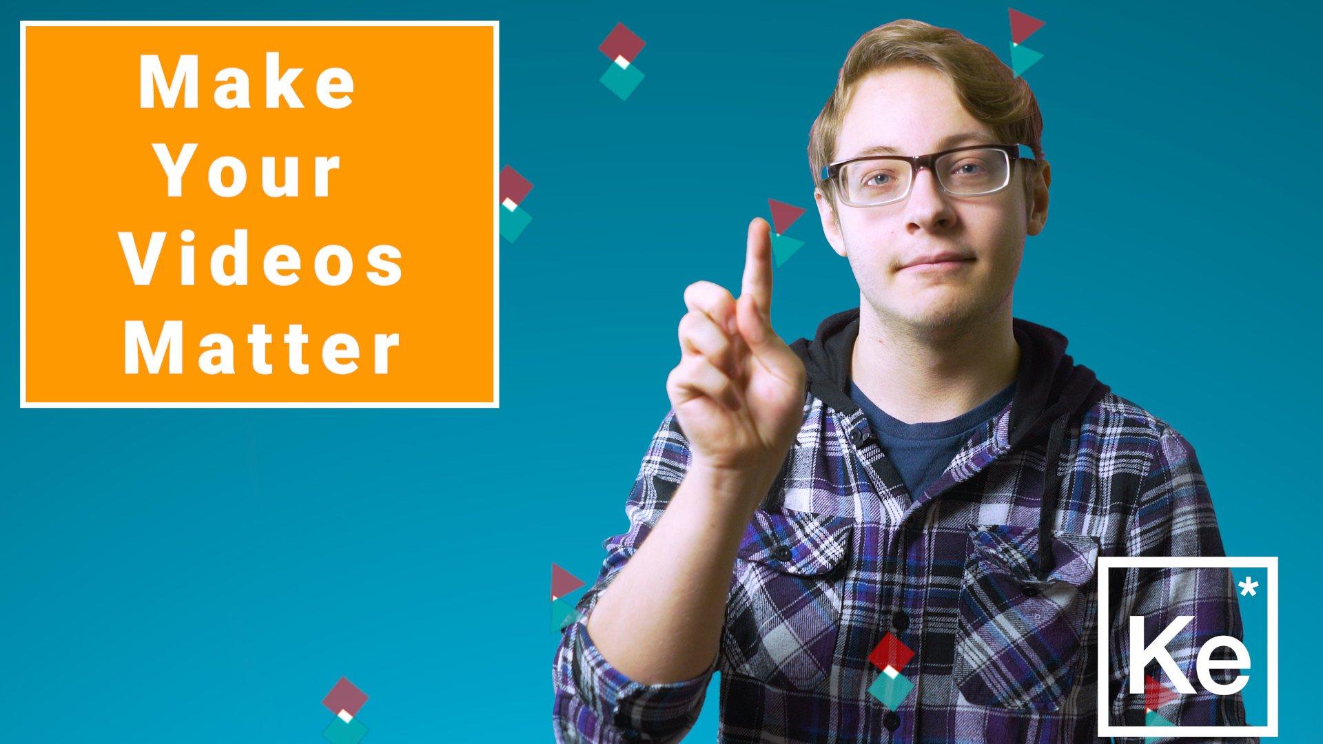 Make Videos Matter
