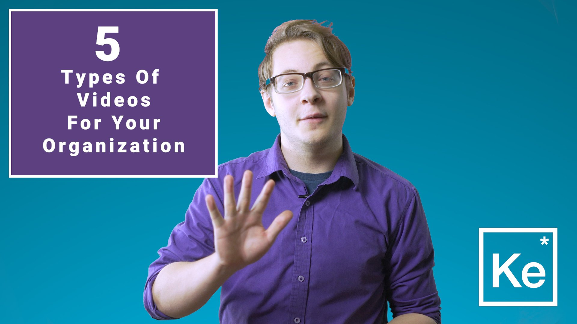 5 Types of Video for your Organization