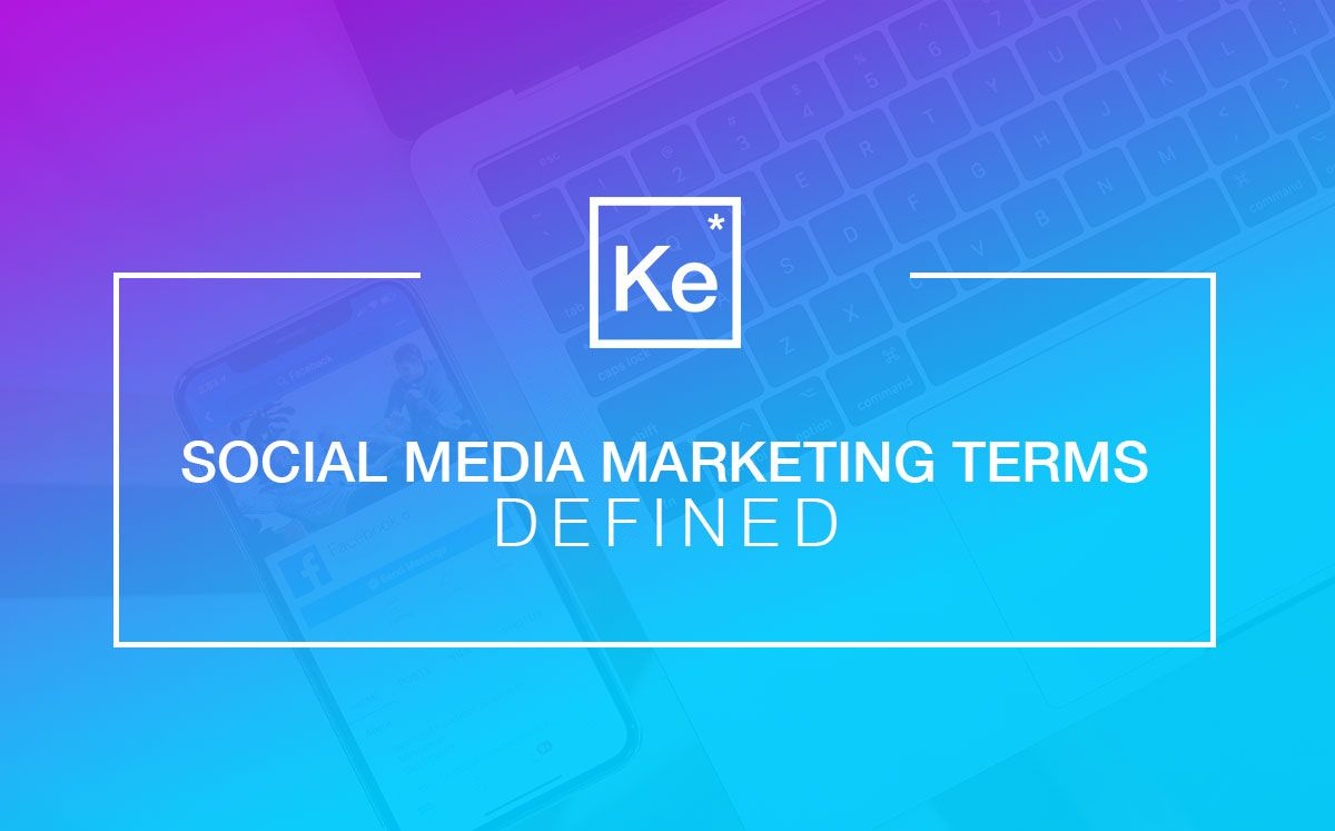 Social Media Marketing Terms Defined