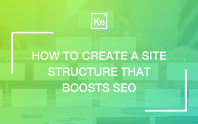 How to Create a Site Structure that Boosts SEO