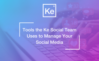 Tools the Ke Social Team Uses to Manage Your Social Media