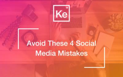 Avoid These 4 Social Media Mistakes